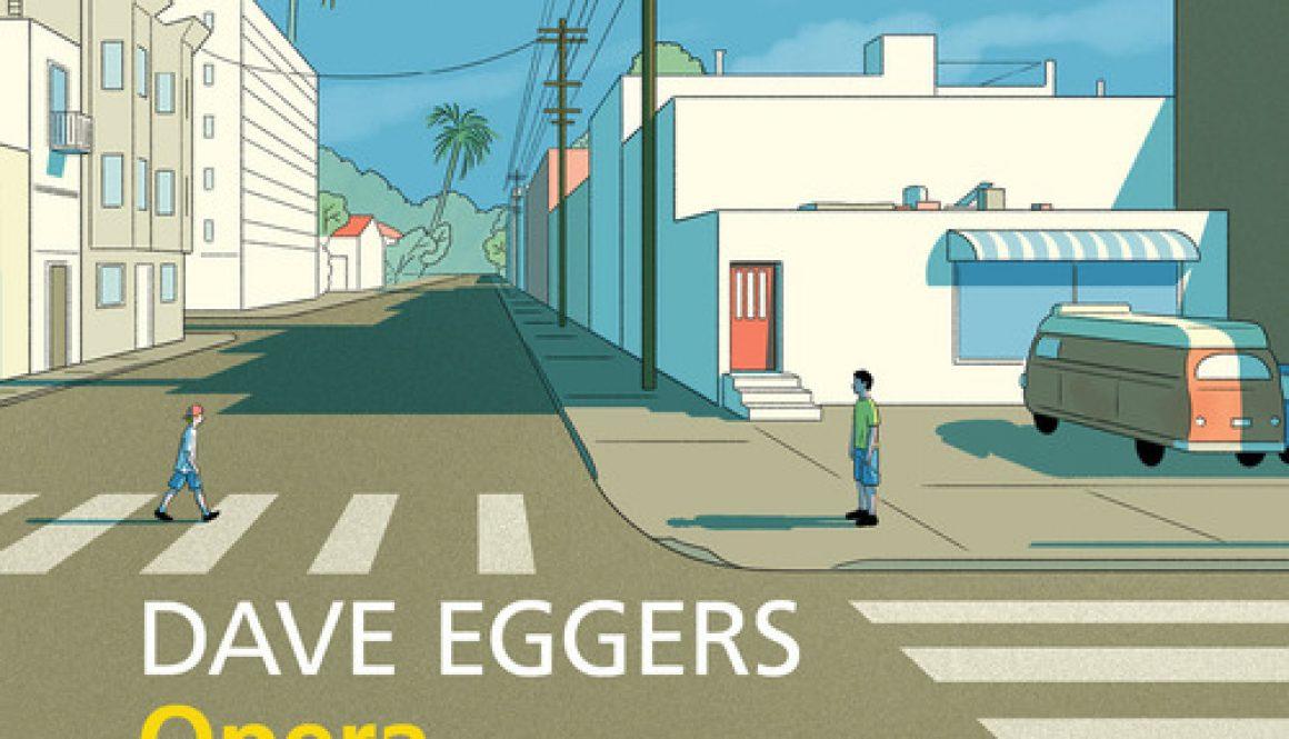Dave Eggers, Opera struggente di un formidabile genio